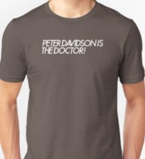 """""""Peter Davidson is the Doctor"""" (Doctor Who) Unisex T-Shirt"""
