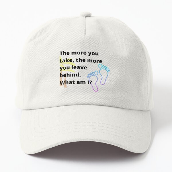 Cool riddles for Kids - The more you take Dad Hat