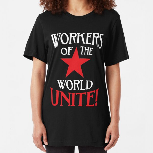 Workers of the World Unite - Red Star & Slogan Slim Fit T-Shirt