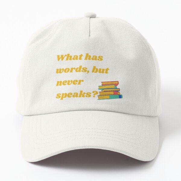 Cool riddles for kids - What has words Dad Hat