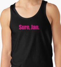 Brady Bunch - Sure, Jan. Tank Top