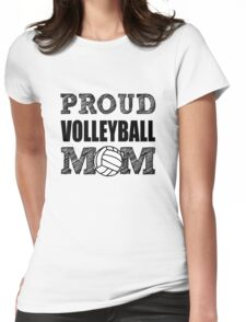 Proud Volleyball Mom funny shirt  Womens Fitted T-Shirt