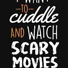 Ich möchte schaurige Filme kuscheln und ansehen von kjanedesigns