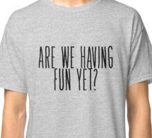 Nickelback, Are We Having Fun Yet? Classic T-Shirt
