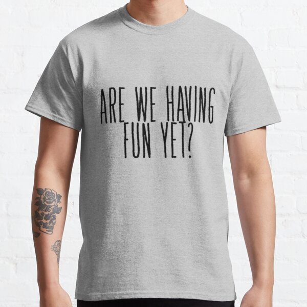 Nickelback, Are We Having Fun Yet? Classic T-Shirt