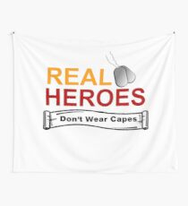 ARMED FORCES: REAL HEREOS DON'T WEAR CAPES Wall Tapestry