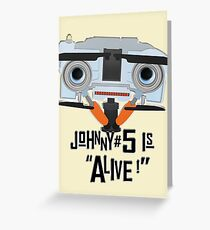 Johnny 5 is ALIVE! Greeting Card