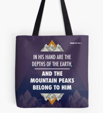 Psalm 95 Verse 4 Tote Bag