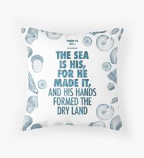 Psalm 95 verse 5 Throw Pillow