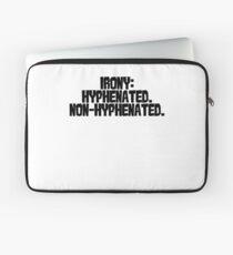 Irony: Hyphenated. Non-hyphenated. Laptop Sleeve