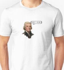 Daddy's Calling - Thomas Jefferson - Hamilton Musical T-Shirt