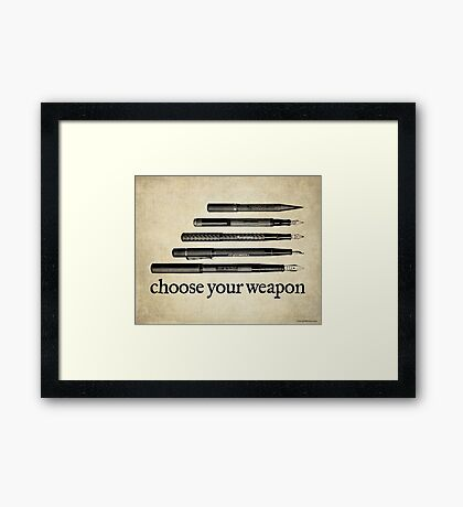 Choose Your Weapon Framed Print