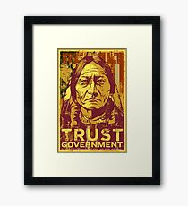 Trust Government Sitting Bull Edition Framed Print