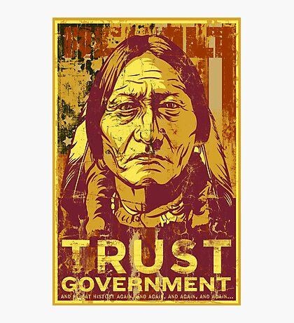 Trust Government Sitting Bull Edition Photographic Print