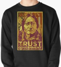 Trust Government Sitting Bull Edition Pullover
