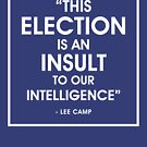 This Election Is An Insult To Our Intelligence by Andrew Hart