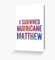I Survived Hurricane Matthew  Greeting Card