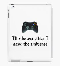 I'll shower when... (black text) iPad Case/Skin