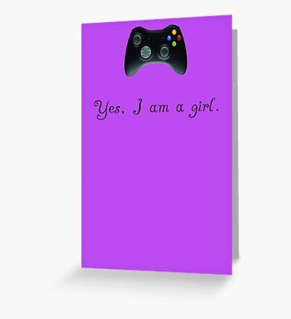 Yes, I am a Girl- (black text) Greeting Card