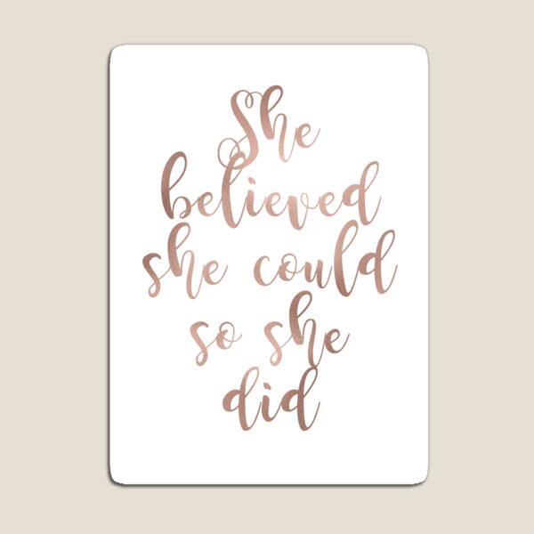 Rose gold she believed she could so she did Magnet