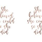 « Rose gold she believed » par peggieprints