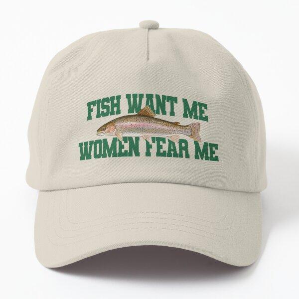 Fish Want Me Women Fear Me Meme Dad Hat