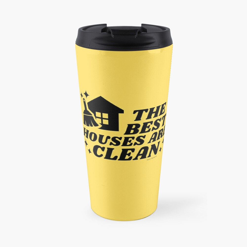 The Best Houses Are Clean Novelty Cleaning Housekeeping Travel Mug