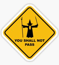 """YOU SHALL NOT PASS"" Road Sign Funny Wizard Quote Sticker"