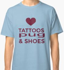 Tattoos Pug and Shoes Classic T-Shirt