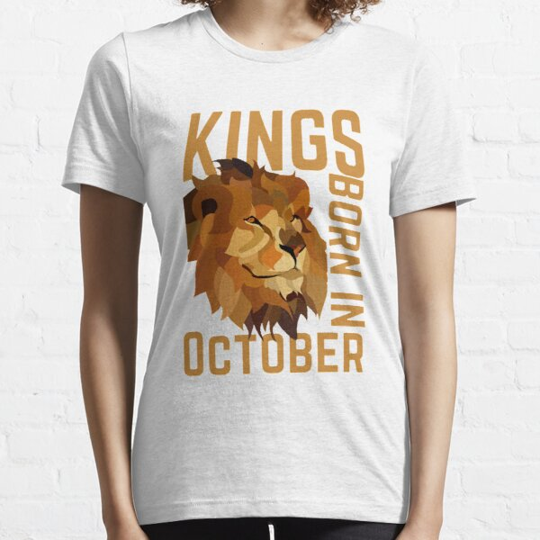 King Are Born In October  Essential T-Shirt