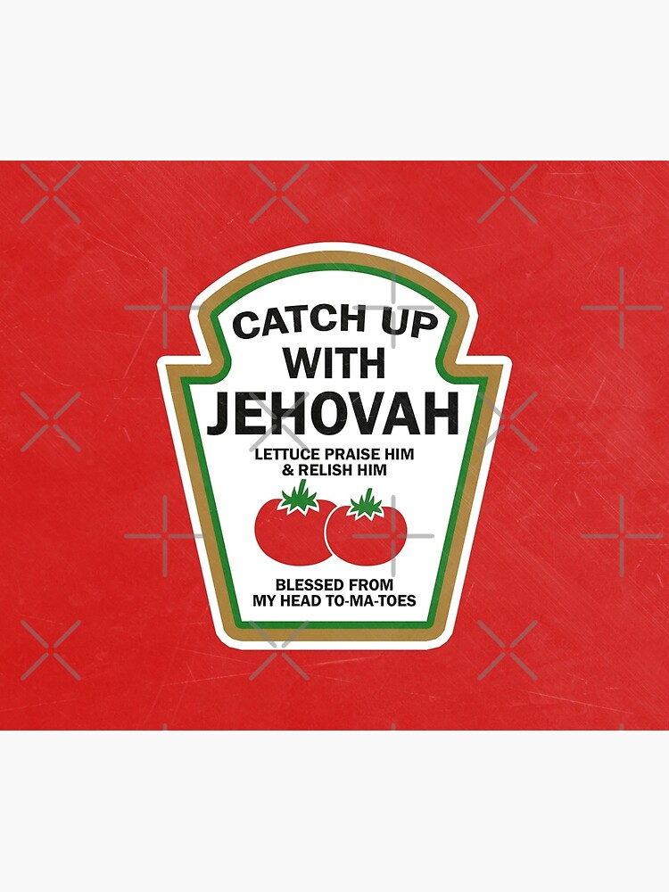 CATCH UP WITH JEHOVAH by JenielsonDesign