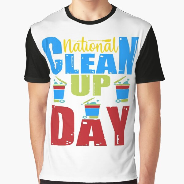 National CleanUP Day Graphic T-Shirt