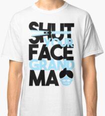 Impraktische Joker - Halt dein Gesicht Oma Classic T-Shirt