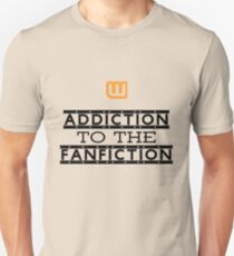 Addiction to the fanfiction Unisex T-Shirt