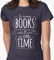 So viele Bücher, so wenig Zeit Tailliertes T-Shirt