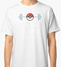 Pokemon Go - I Hit The Gym Everyday Classic T-Shirt