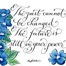 The past cannot be changed inspirational quote by Melissa Goza
