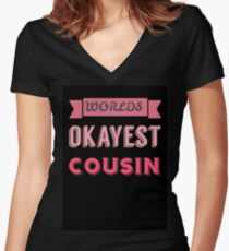 worlds okayest cousin - pink & black Women's Fitted V-Neck T-Shirt