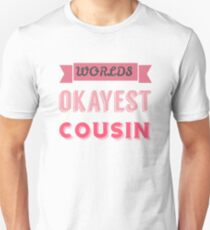 worlds okayest cousin - pink & white T-Shirt
