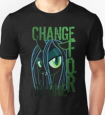 Change For No One Unisex T-Shirt