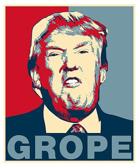 Trump Grope Poster by EthosWear