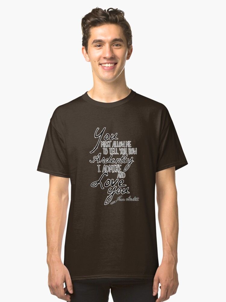 Mr. Darcy Quote - Pride and Prejudice Classic T-Shirt Front