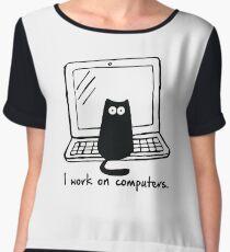 I work on computers Chiffon Top