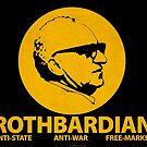 ROTHBARDIAN by LibertyManiacs