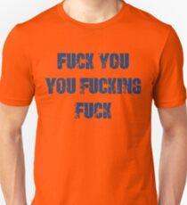Fuck You You Fucking Fuck T-Shirt