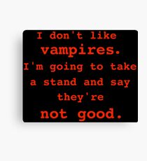 I don't like vampires. Canvas Print