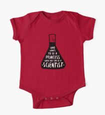 Who wants to be a princess when you can be a scientist One Piece - Short Sleeve