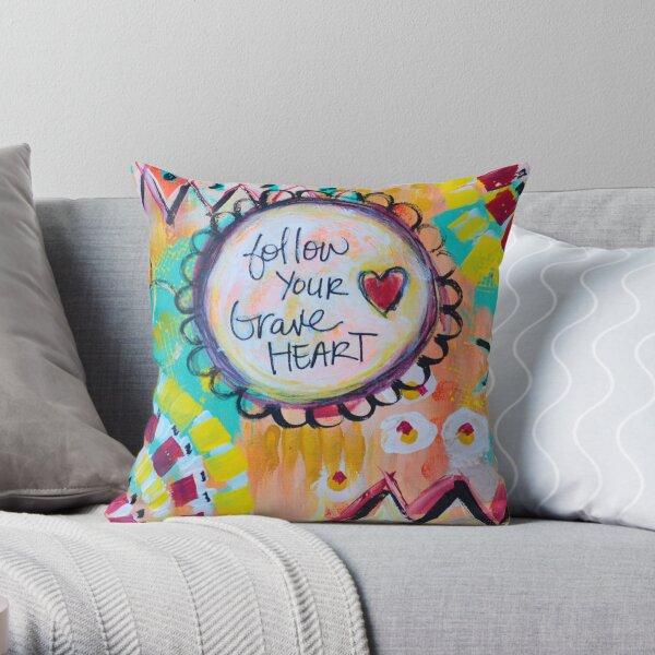 Follow Your Brave Heart Throw Pillow