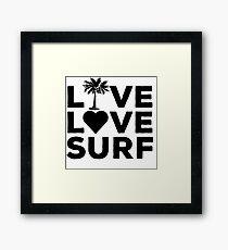 Live. Love. Surf. Framed Print