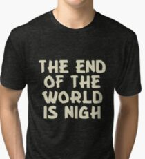 The End of the World is Nigh (Leaves) Tri-blend T-Shirt